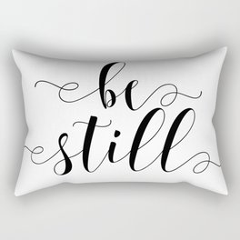 Be Still, Religious Art, Be Still Quote Rectangular Pillow