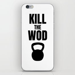 Kill the Wod - Motivational Poster for Crossfit iPhone Skin