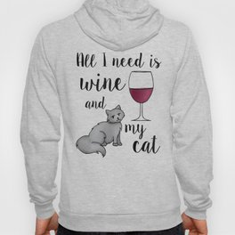 All I need is Wine and My Cat Hoody