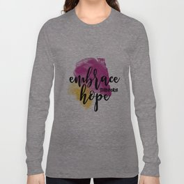 Embrace Stubborn Hope Long Sleeve T-shirt