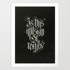 Is This Illusion Or Reality? Art Print