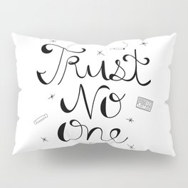 Trust No One Pillow Sham