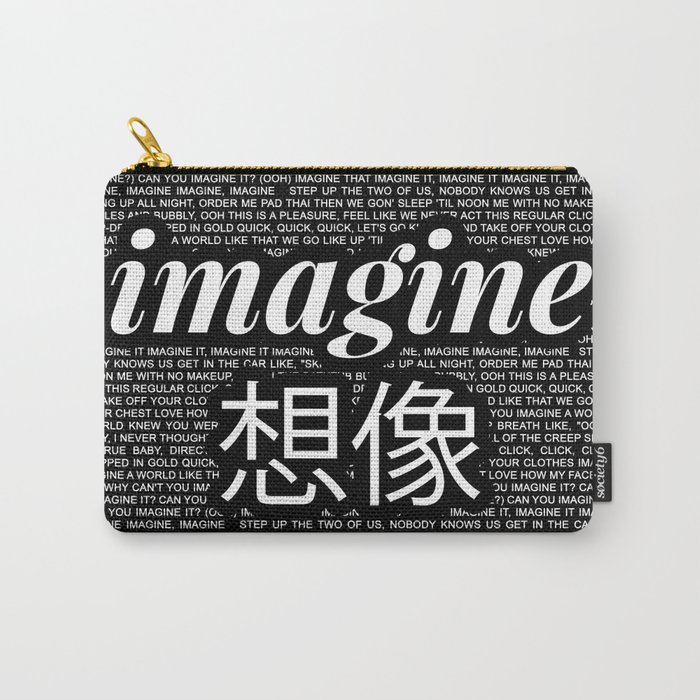 imagine - Ariana - lyrics - imagination - black white Carry-All Pouch