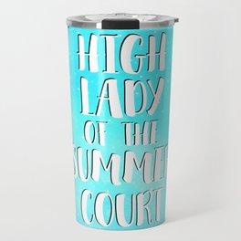 High Lady of the Summer Court Travel Mug