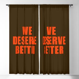 We Deserve Better Blackout Curtain