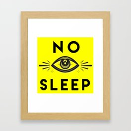 No Sleep Framed Art Print
