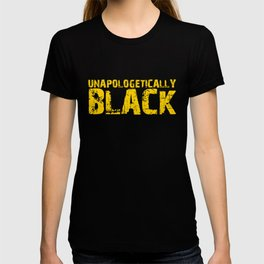 Unapologetically Black, Black Pride, Black and Proud T-shirt