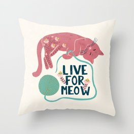 Live For Meow Throw Pillow