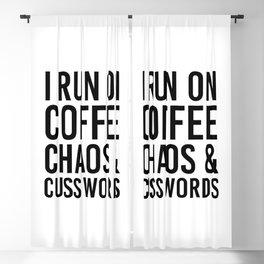 I Run On Coffee, Chaos & Cuss Words Blackout Curtain
