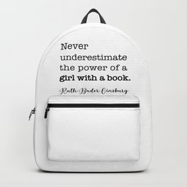 Never underestimate the power of a girl with a book. Backpack