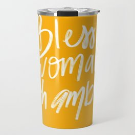 Bless a woman with ambition Travel Mug