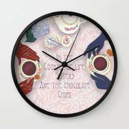 Sisters are the chocolate chips in cookies of life Wall Clock