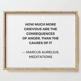 Stoic Inspiration Quotes - Marcus Aurelius Meditations - on anger Serving Tray