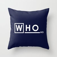 house md Throw Pillows featuring WHO MD by Olechka