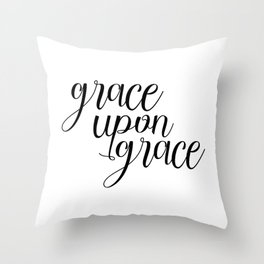 Grace Upon Grace, Bible Verse, Christian Quote, Scripture Print, Printable Verse, Typography Print Throw Pillow
