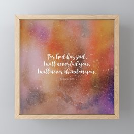 For God has said, I will never fail you.  Hebrews 13:5 Framed Mini Art Print