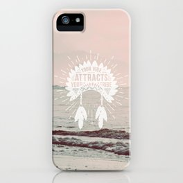 Your Vibe Attracts Your Tribe - Pacific Ocean iPhone Case