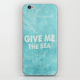 Give me the Sea- Vintage aqua Typography and Sea Objects iPhone Skin