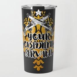 Gold Duel - Your Obedient Servant Travel Mug