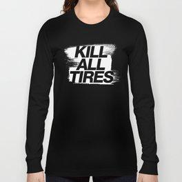 Kill All Tires v1 HQvector Long Sleeve T-shirt