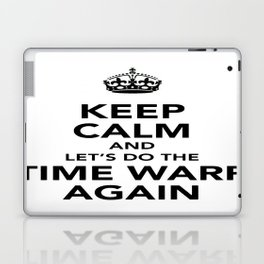 Keep Calm And Let's Do The Time Warp Again Laptop & iPad Skin