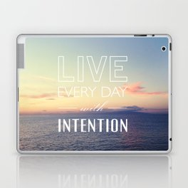 Live everyday with intention Laptop & iPad Skin