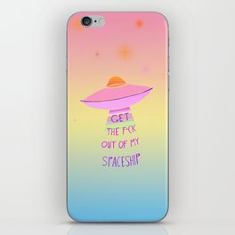 Get off my space ship iPhone Skin