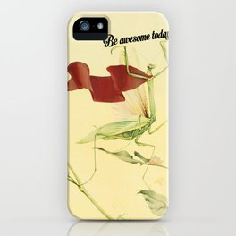 Be awesome today!!! iPhone Case