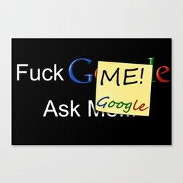 Fuck ME! Ask Google Canvas Print