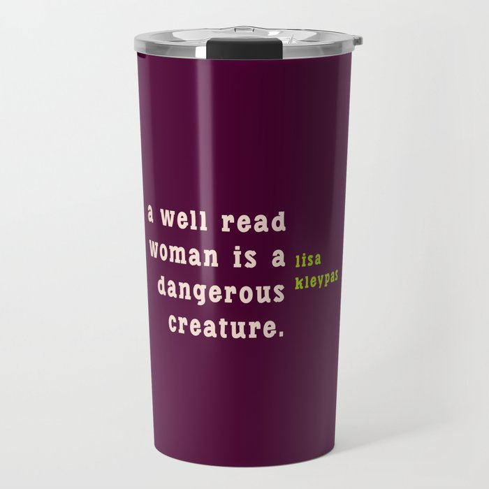 A well read woman is a dangerous creature Travel Mug