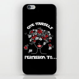Give Yourself Permission to... iPhone Skin