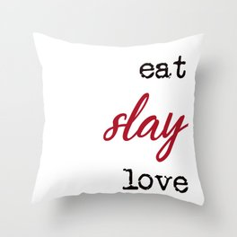 Eat slay love stacked typography Throw Pillow