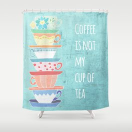 Not My Cup Shower Curtain