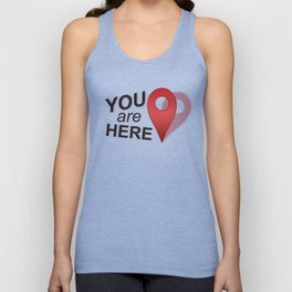 You Are Here (Right Where You Belong) Unisex Tank Top