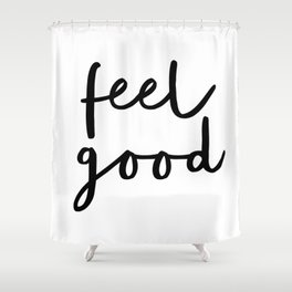 Fell Good black and white contemporary minimalism typography design home wall decor bedroom Shower Curtain