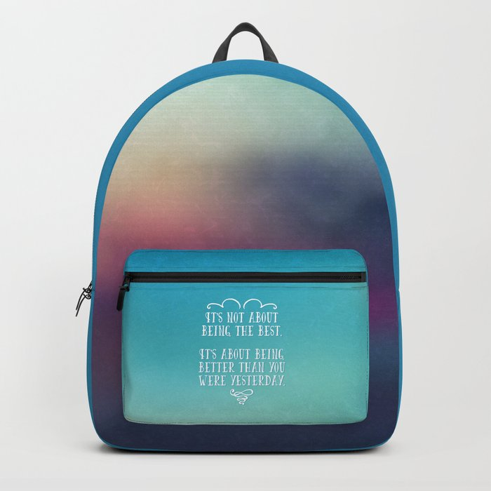 Being The Best Quote Backpack