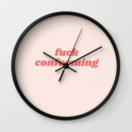 fuck conforming Wall Clock