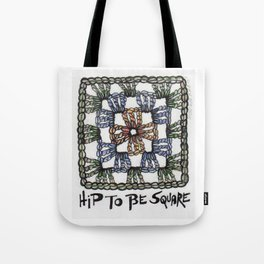 Hip to Be Square Crochet Art Yarn Humor Tote Bag