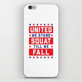 United We Stand, Squat Till We Fall iPhone Skin