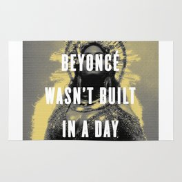 Bey Wasn't Built In A Day Rug
