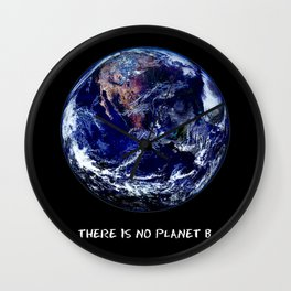 Earth Day 2018  - There Is No Planet B Wall Clock