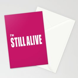 I'm Still Alive Stationery Cards