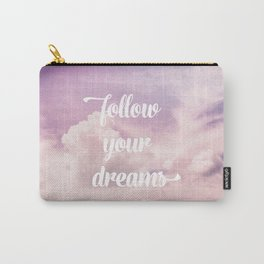 Follow your dreams - pink and purple clouds Carry-All Pouch
