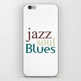 Jazz,soul,blues iPhone Skin