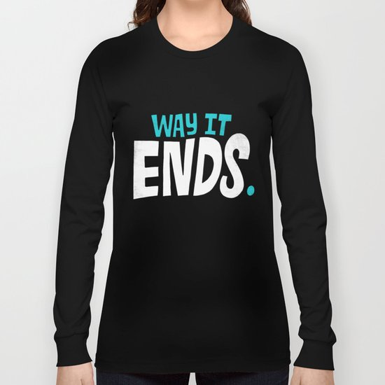 This is the way it ends. Long Sleeve T-shirt