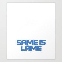Cool Rafter Men Guys Same Is Lame Rafters Rafting Art Print