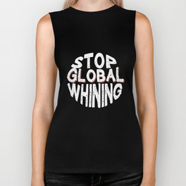 Stop Global Whining Annoyed People Funny T-Shirt Biker Tank