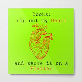 (Green) Books: Rip Out My Heart Metal Print