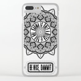 Karma is Only a B**ch if You Are - Be Nice, D***it - Mandala in Black & White Clear iPhone Case