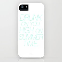 Drunk on You, High on Summer Time Tiffany Typography iPhone Case